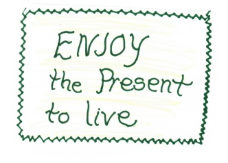 Enjoy the present 1
